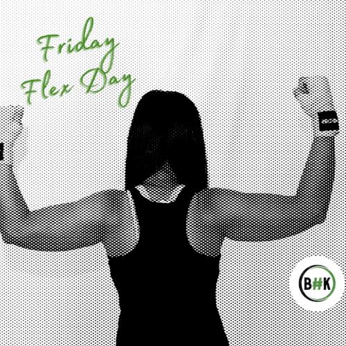 Fridays we flex